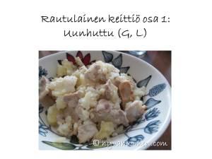 Kansanruokaa Karjalan kannakselta: uunhuttu. Vain perunaa, suolaa ja lihaa. Yksinkertaisia makuja, mutta hyvää.